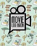 Movie Log Book: Movie Criticism Journal, Film List Book, Film Diary, Movie Checklist,...