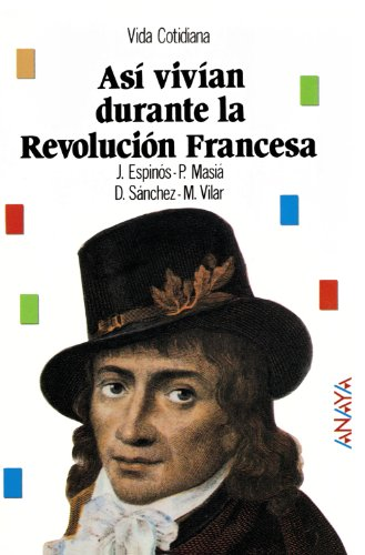 Así vivían durante la revolución Francesa / That's How they Lived During the French Revolution por J. Espinos, D. Sanchez