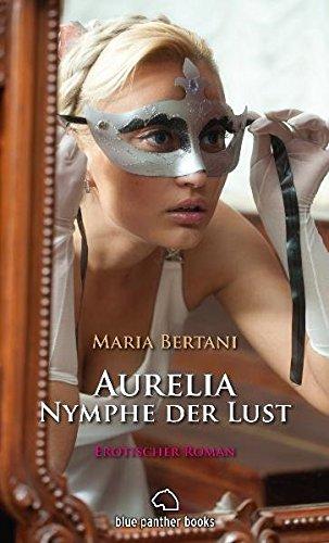 Aurelia - Nymphe der Lust | Historischer Erotik-Roman