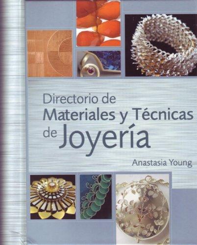 Directorio de materiales y técnicas de joyería par Anastasia Young