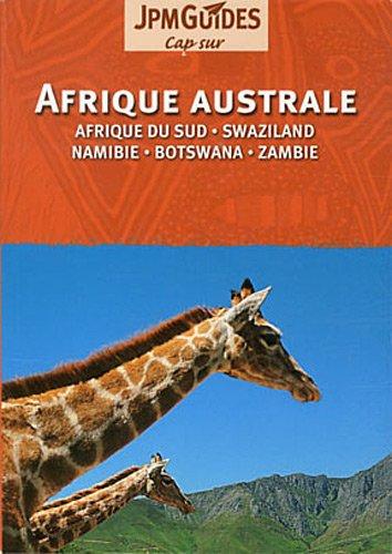 Afrique Australe : Afrique du sud, Swaziland, Namibie, Botswana, Zambie