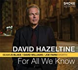 David Hazeltine: For All We Know (Audio CD)
