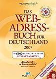 Das Web-Adressbuch für Deutschland 2007: Die 6.000 wichtigsten deutschen Internet-Adressen. Special: Die besten Web-Seiten zu Beauty & Wellness