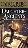 Daughter of Ancients: Book Four of the Bridge of D'Arnath by Carol Berg (2005-09-06)