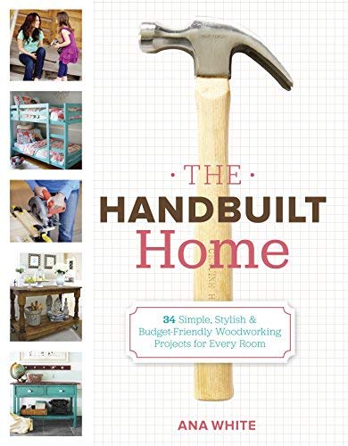 34 Simple Stylish and Budget-Friendly Woodworking Projects for Every Room by Ana White(2012-10-09) ()