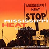 Songtexte von Mississippi Heat - Footprints on the Ceiling