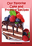 Our Favorite Cake and Icing Recipes (Bakery Cooking Series Book 1)