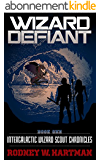 Wizard Defiant (Intergalactic Wizard Scout Chronicles Book 1) (English Edition)