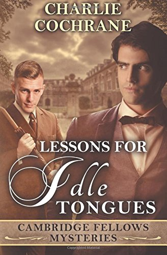 Lessons for Idle Tongues: Volume 11 (Cambridge Fellows Mysteries)
