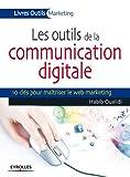 Telecharger Livres Les outils de la communication digitale (PDF,EPUB,MOBI) gratuits en Francaise