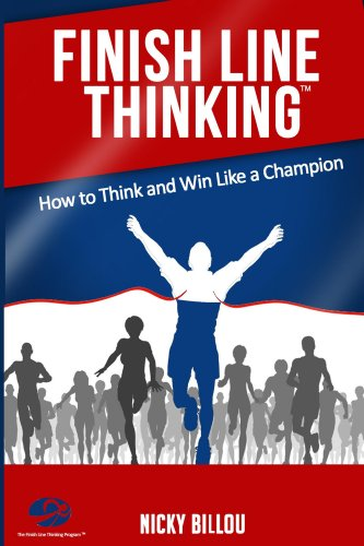Finish Line ThinkingTM: How to Think and Win Like a Champion (English Edition)