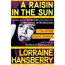 [A Raisin in the Sun: The Unfilmed Original Screenplay] (By: Lorraine Hansberry) [published: April, 2000]