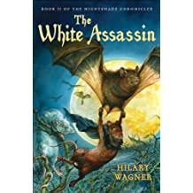The White Assassin (The Nightshade Chronicles) (Nightshade Chronicles (Paperback)) by Hilary Wagner (2011-12-19)