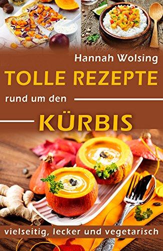 m den Kürbis: vielseitig, lecker und vegetarisch ()