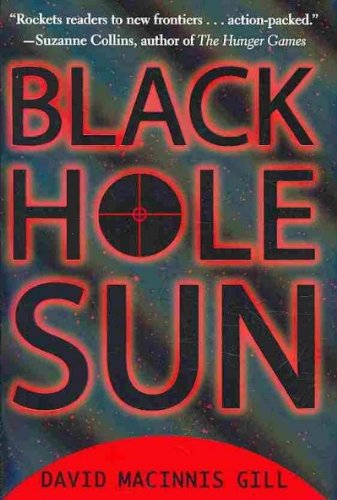 (BLACK HOLE SUN ) By Gill, David Macinnis (Author) Hardcover Published on (09, 2010)