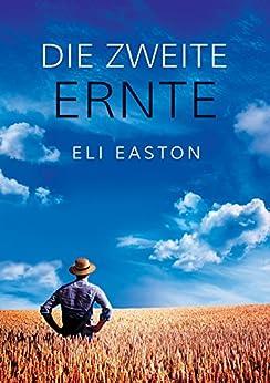 Die zweite Ernte von [Easton, Eli]