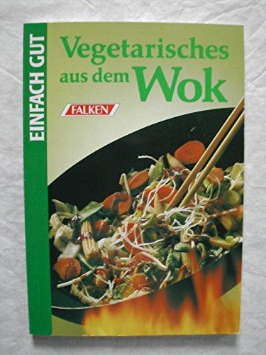 Falken-Vlg., Niedernh. Vegetarisches aus dem Wok. Einfach gut.