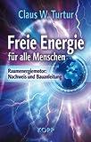 Freie Energie für alle Menschen by Claus W. Turtur (2014-05-01)
