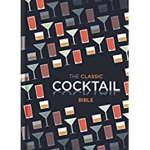 The Classic Cocktail Bible (Cocktails) (English Edition)