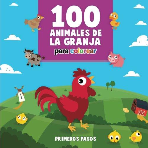 100 Animales de la Granja Para Colorear: Volume 5 (Actividades Didácticas para Niños) por Primeros Pasos