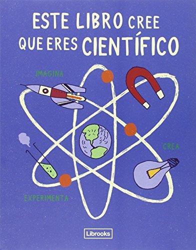 Este libro cree que eres científico (Imagina) por London Science Museum