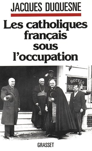 Les Catholiques français sous l'Occupation