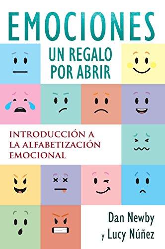 Emociones, Un Regalo por Abrir: Introducción a la Alfabetización Emocional por Dan Newby