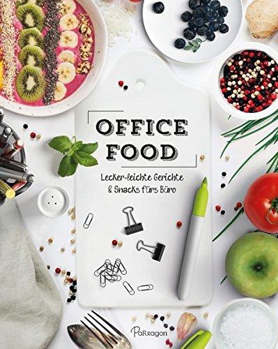 Office Food: Lecker-leichte Gerichte & Snacks fürs Büro (Gesunde Snacks Für Büro)