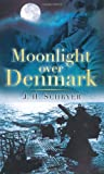 Moonlight Over Denmark: A Novel of World War Two