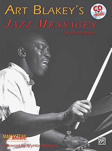 Art Blakey\'s Jazz Messages: Book & CD [With CD (Audio)] (Manhattan Music Publications)