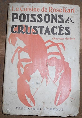 La Cuisine de Rose Kari Poissons & Crustacés (recettes dosées) par Rose Kari