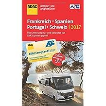 ADAC Camping- und Stellplatzführer Frankreich, Spanien, Portugal, Schweiz 2017 (ADAC Campingführer)