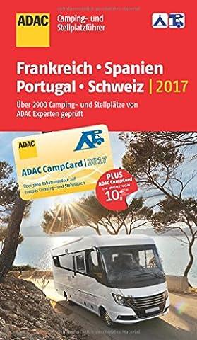 ADAC Camping- und Stellplatzführer Frankreich, Spanien, Portugal, Schweiz 2017 (ADAC