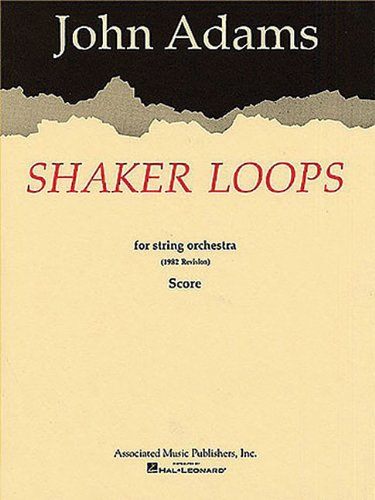 John Adams: Shaker Loops for String Orchestra (Score) por John (Compose Adams