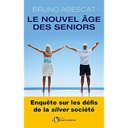 Le nouvel âge des seniors (EDITIONS DE L'O)