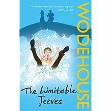 The Inimitable Jeeves: (Jeeves & Wooster) (Jeeves & Wooster Series Book 2)