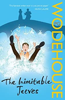 The Inimitable Jeeves: (Jeeves & Wooster) (Jeeves & Wooster Series Book 2) by [Wodehouse, P.G.]