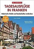 Die schönsten Tagesausflüge in Franken: Malerische Städte und Landschaften entdecken