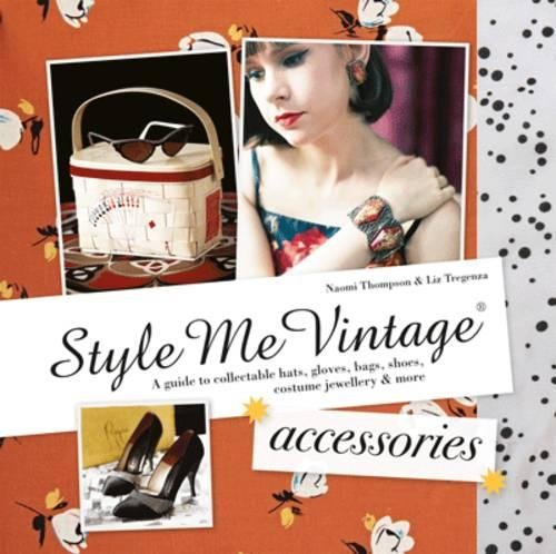 Style Me Vintage Accessories: A Guide to Collectable usato  Spedito ovunque in Italia