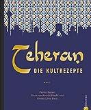 Teheran: Die Kultrezepte