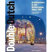 Double Dutch: Dutch Architecture Since 1985