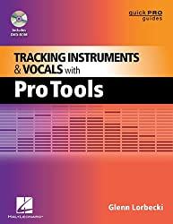 Tracking Instruments and Vocals with Pro Tools (Quick Pro Guides)