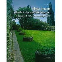 Pietro Porcinai. L'Identita Dei Giardini Fiesolani: Il Paesaggio Come Immenso Giardino
