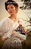 Married To Claim The Rancher's Heir (Mills & Boon Historical)