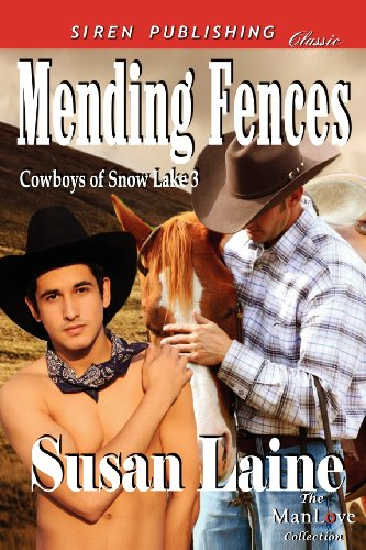Mending Fences [Cowboys of Snow Lake 3] (Siren Publishing Classic Manlove)