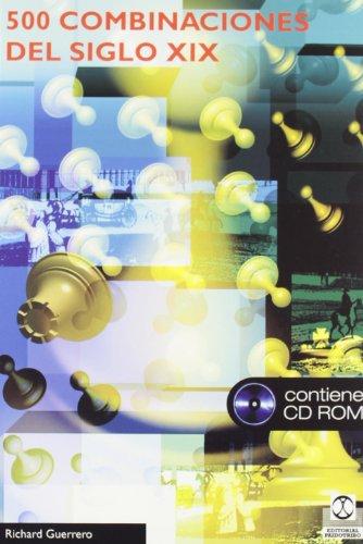 Descargar Libro QUINIENTAS COMBINACIONES DEL SIGLO XIX (Libro+CD ROM) (Ajedrez) de Richard Guerrero