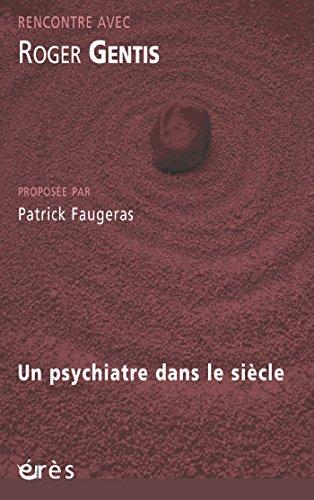 Roger Gentis: Un psychiatre dans le sicle