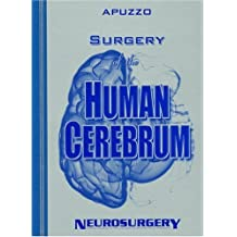 Surgery of the Human Cerebrum: Part 1, Part 2, and Part 3 (Bound Volume of the 30th Year Anniversary Supplement to Neurosurgery): Pt. 1, 2 & 3