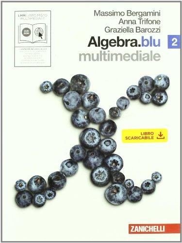 Algebra. Blu. Per le Scuole superiori. Con CD-ROM. Con DVD. Con espansione online: 2