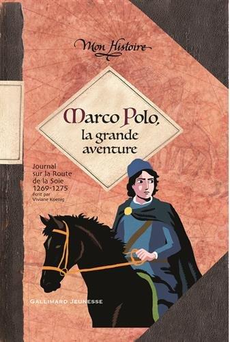 Marco Polo, la grande aventure: (1269-1275)